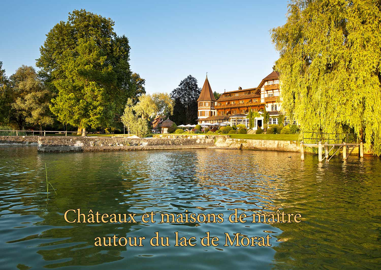 Châteaux et maisons de maître autour du lac de Morat