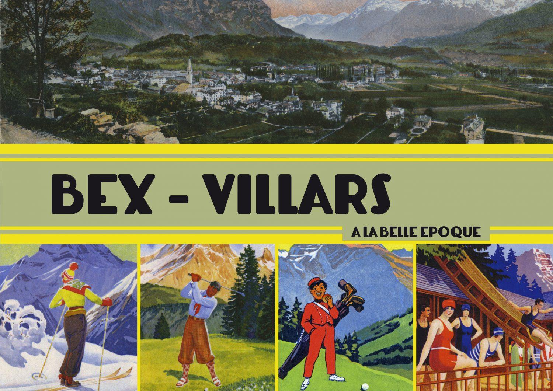Bex - Villars à la Belle Epoque