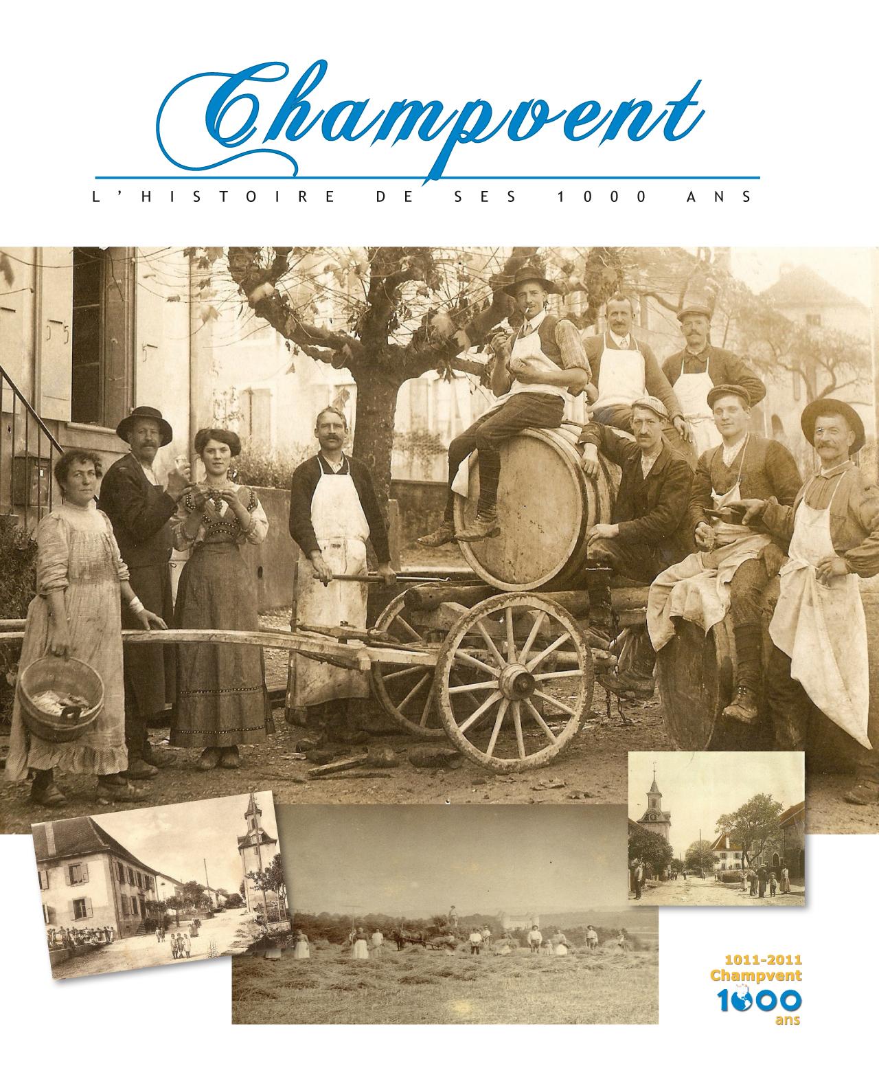 Champvent, l'histoire de ses 1000 ans. De 1011 à 2011.